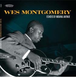 Montgomery, Wes - Echoes of Indiana Avenue CD Cover Art
