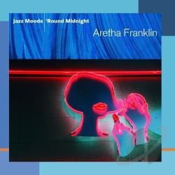 Franklin, Aretha - Jazz Moods: 'Round Midnight CD Cover Art
