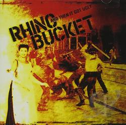 Rhino Bucket - And Then It Got Ugly CD Cover Art