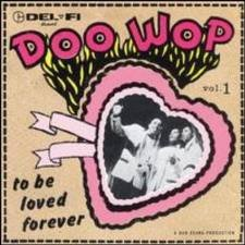 Doo-Wop Vol. 1: To Be Loved Forever CD Cover Art