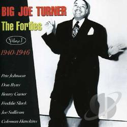 Turner, Big Joe - Forties, Vol. 1: 1940 - 46 CD Cover Art
