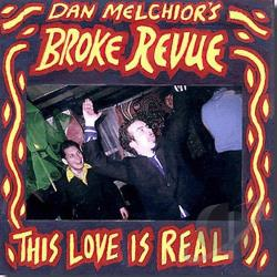 Dan Melchior's Broke Revue / Melchior, Dan - This Love Is Real CD Cover Art