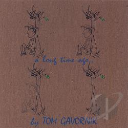 Gavornik, Tom - Long Time Ago CD Cover Art
