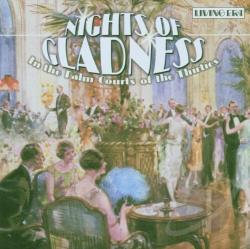Nights of Gladness: In the Palm Courts of the Thirties CD Cover Art