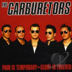 Carburetors - Pain Is Temporary: Glory Is Forever CD Cover Art