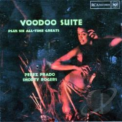 Prado, Perez / Rogers, Shorty - Voodoo Suite: Plus Six All-Time Greats CD Cover Art