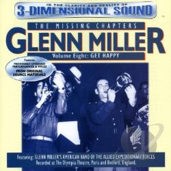 Miller, Glenn - Missing Chapters, Vol. 8: Get Happy CD Cover Art