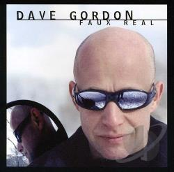 Gordon, Dave - Faux Real CD Cover Art
