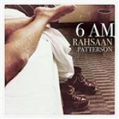 Patterson, Rahsaan - 6 Am DB Cover Art
