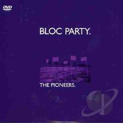 Bloc Party - Pioneers : Bloc Party DVD Cover Art