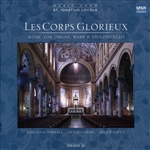 Corps Glorieux - Les Corps Glorieux: Music for Organ, Harp & Violoncello CD Cover Art