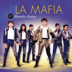 La Mafia - 10 Grandes Exitos CD Cover Art