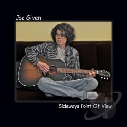 Given, Joe - Sideways Point Of View CD Cover Art