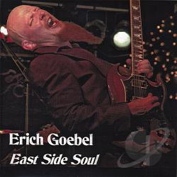 Goebel, Erich - East Side Soul CD Cover Art