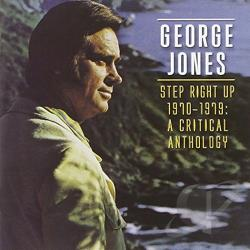 Jones, George - Step Right Up 1970-1979: A Critical Anthology CD Cover Art
