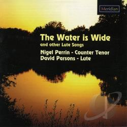Parsons: lute / Perrin: ctrten - Water is Wide and Other Lute Songs CD Cover Art