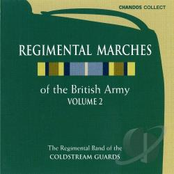 Regimental Band Of The Coldstream Guards - Regimental Marches of the British Army, Vol. 2 CD Cover Art