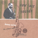 Carter, Benny - New Jazz Sounds: The Urbane Sessions CD Cover Art