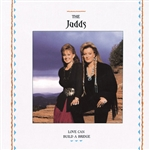 Judds - Love Can Build a Bridge CD Cover Art