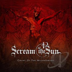 Scream At The Sun - Chant Of The Misanthropic CD Cover Art