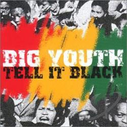 Big Youth - Tell It Black CD Cover Art