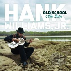 Williams, Hank, Jr. - Old School New Rules CD Cover Art