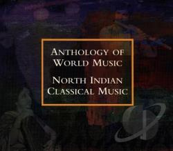 Anthology Of World Music: North Indian Classical Music. CD Cover Art