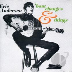 Andersen, Eric - 'Bout Changes & Things CD Cover Art