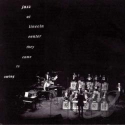 Lincoln Center Jazz Orchestra - Jazz at Lincoln Center: They Came to Swing CD Cover Art