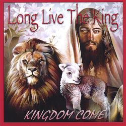 Kingdom Come - Long Live The King CD Cover Art