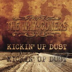 Way Goners - Kickin Up Dust CD Cover Art