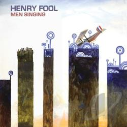 Fool, Henry - Men Singing LP Cover Art