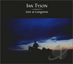 Tyson, Ian - Live at Longview CD Cover Art