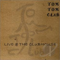 Tom Tom Club - Live @ The Clubhouse CD Cover Art
