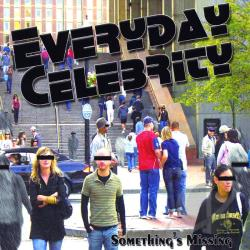 Everyday Celebrity - Something's Missing CD Cover Art