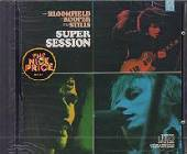 Bloomfield, Mike / Kooper, Al / Stills, Steve - Super Session CD Cover Art