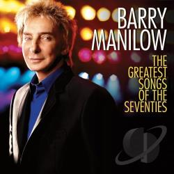 Manilow, Barry - Greatest Songs of the Seventies CD Cover Art