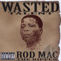 Mac, Rod - Wasted Talent CD Cover Art