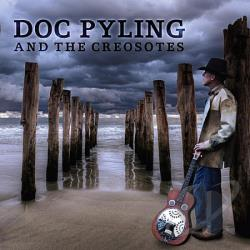 Doc Pyling and the Creosotes - Doc Pyling & The Creosotes CD Cover Art