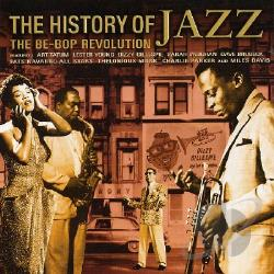 History Of Jazz/Be-Bop Revolution CD Cover Art