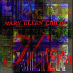Childs, Mary Ellen - Mary Ellen Childs: Kilter CD Cover Art