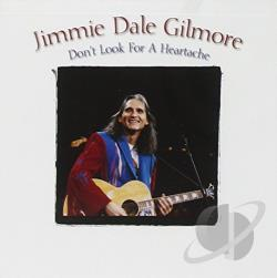 Gilmore, Jimmie Dale - Don't Look for a Heartache CD Cover Art