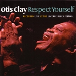 Clay, Otis - Respect Yourself CD Cover Art