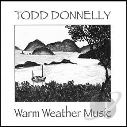 Donnelly, Todd - Warm Weather Music CD Cover Art