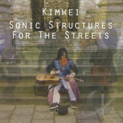 Kimwei - Sonic Structures For The Streets CD Cover Art