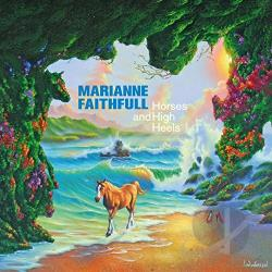 Faithfull, Marianne - Horses and High Heels CD Cover Art
