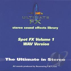 Ultimate FX Stereo Sound Effects Library: Spot FX, Vol. 1 - Wav Version CD Cover Art