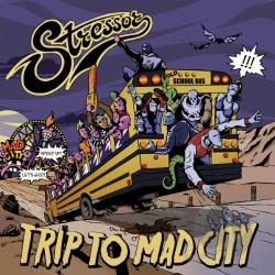 Stressor - Trip To Mad City CD Cover Art