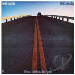 Evans, Bill / Evans, Bill (Trio) - I Will Say Goodbye CD Cover Art