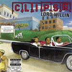 Clipse - Lord Willin' CD Cover Art